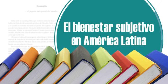 El bienestar subjetivo en América Latina