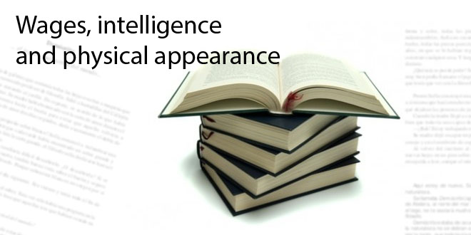 Wages, intelligence and physical appearance