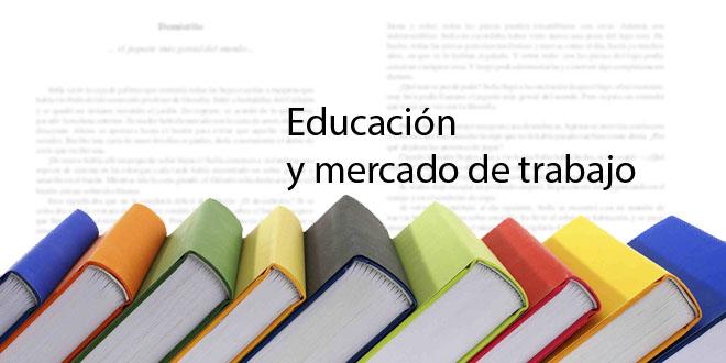 Educación y mercado de trabajo