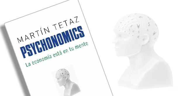 """Anticipo exclusivo de """"Psychonomics: La Economía está en tu Mente"""""""