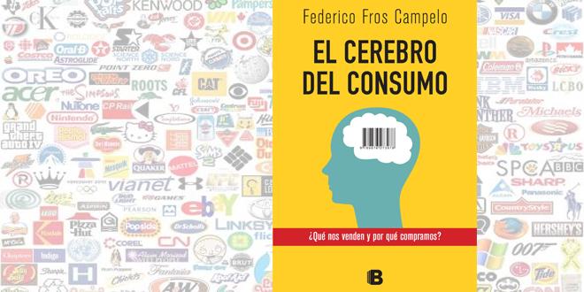 """""""El Cerebro del Consumo"""""""