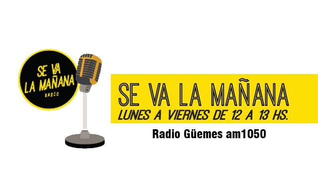 12/05/2015 – Se va la mañana – Radio Güemes AM 1050