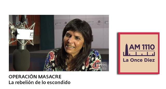 07/08/2016 – Operación Masacre – Radio Ciudad 1110